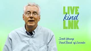 Live Kind LNK: Scott Young, Food Bank of Lincoln