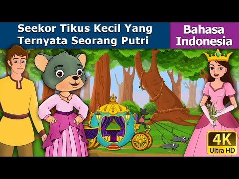 Seekor Tikus Kecil Yang Ternyata Seorang Putri - Cerita Untuk Anak-anak  - Indonesian Fairy Tales