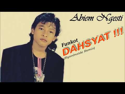Free Download Abiem Ngesti - Dahsyat (ryaninside Remix) Funkot Mp3 dan Mp4
