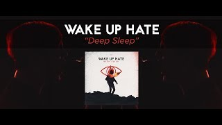 WAKE UP HATE - Deep Sleep (Official Music Video)