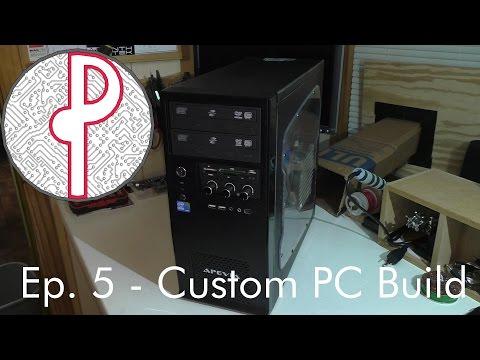 PTS Ep. 5 - Inside My Custom Built PC