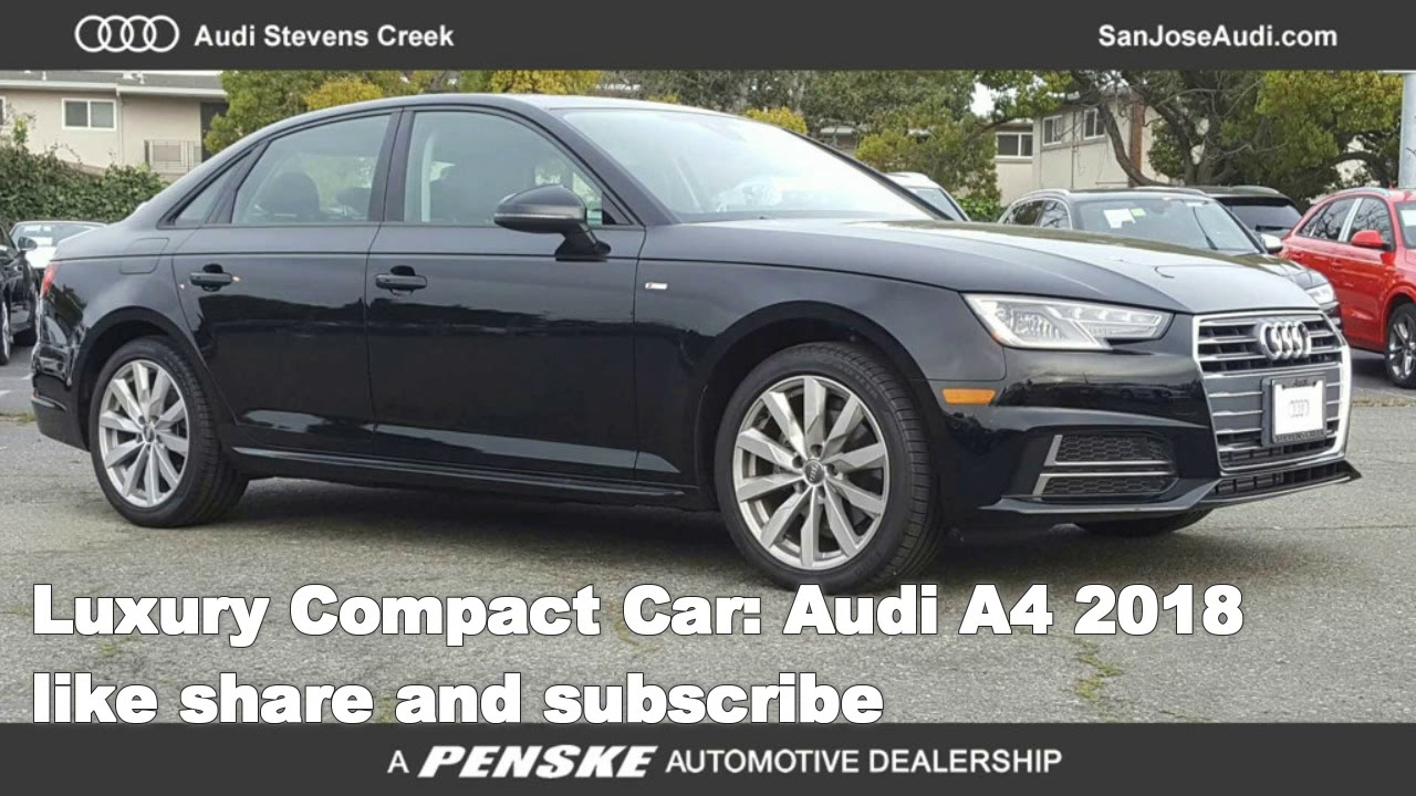 Luxury Compact Car Audi A4 2018 Youtube