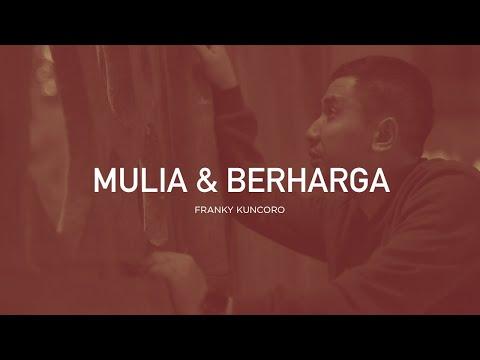 Franky Kuncoro - Mulia Dan Berharga (Official Music Video)   Closer 2.0