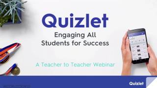 Webinar: Engaging All Students for Success with Quizlet