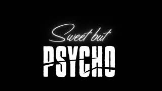 Sweet But Psycho - Ava Max [30 minute loop]