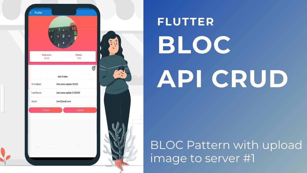 Flutter BLOC - CRUD API - Upload File Image To Server