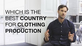 Which is the Best Country for Clothing Production?