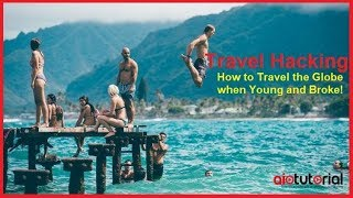 Travel Hacking Video Tutorial - How to Travel the Globe when Young and Broke (AllInOneTutorial.com)