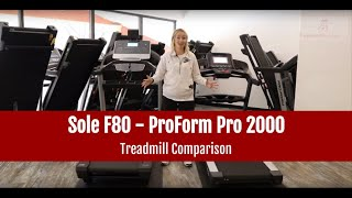 Sole F80 vs ProForm Pro 2000 Treadmill Comparison