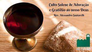 Culto Solene de Adoração e Gratidão ao nosso Deus das 16h