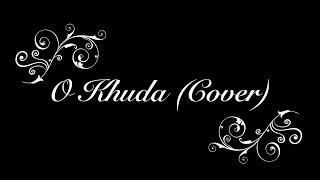 O Khuda - Unplugged Cover (Shreyas Kulkarni) | Om Swastik Music