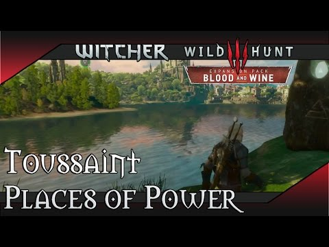 Toussaint Places of Power Locations - Witcher 3 - Blood and Wine