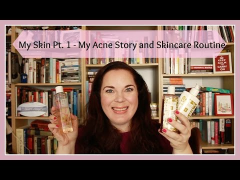My Skin Pt. 1 - My Acne Story and Skincare Routine