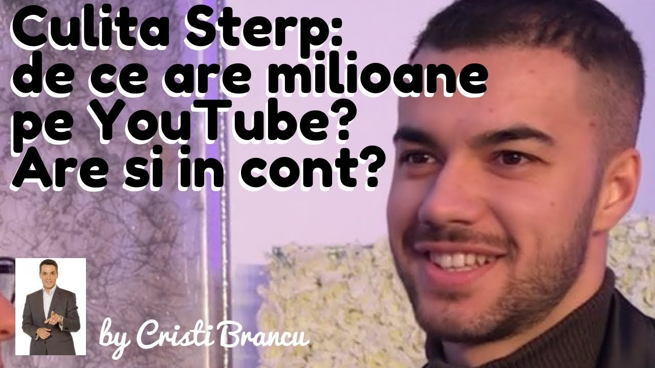 CULITA STERP: de ce are milioane pe YouTube? Are si in cont? ~ by Cristi Brancu