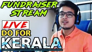 Let's Support Kerala Floods | Fundraiser Stream for Kerala Flood Relief | !paytm to donate