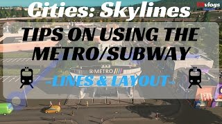 Cities: Skylines - Tips on Using the Metro/Subway (Lines & Layout Help)