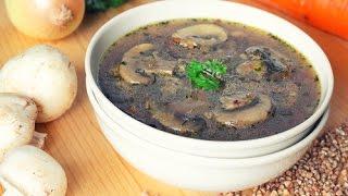 Гречневый суп с шампиньонами и фрикадельками / Buckwheat Soup Recipe