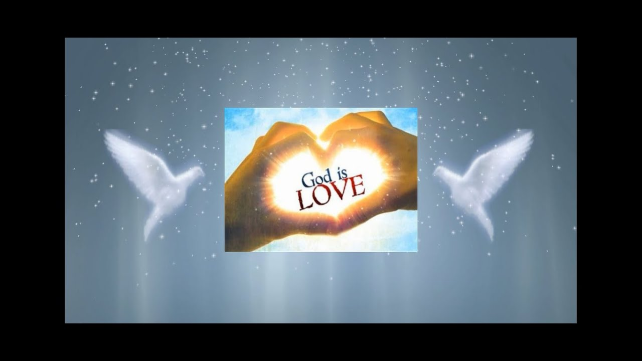 God is LOVE   Abide in His Love by OBEYING Him!