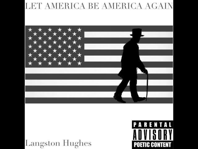 let america be america again langston Let america be america again let it be the dream it used to be let it be the pioneer on the plain seeking a home where he himself is free (america never was america to me) let america be the dream the dreamers dreamed— let it be that great strong land of love where never kings connive nor tyrants scheme that any man be crushed by one above.