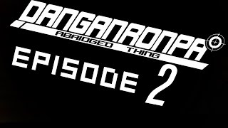 Danganronpa Abridged Thing - Episode 2 RUS озвучка (Griver07)