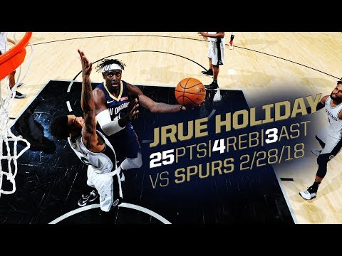Jrue Holiday with 25 points vs. Spurs - 2/28/18