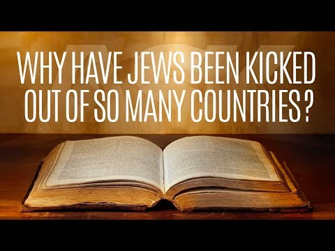 Why Have Jews Been Kicked Out Of So Many Countries?