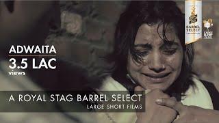 ADWAITA I PERFECT 10 WINNER I ROYAL STAG BARREL SELECT LARGE SHORT FILMS
