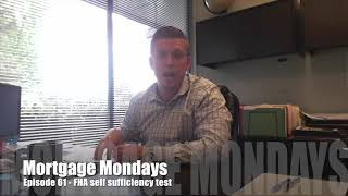 FHA self sufficiency test   Mortgage Mondays #61