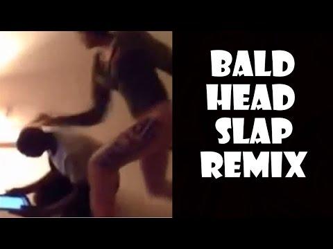 Bald Head Slap - Remix Compilation