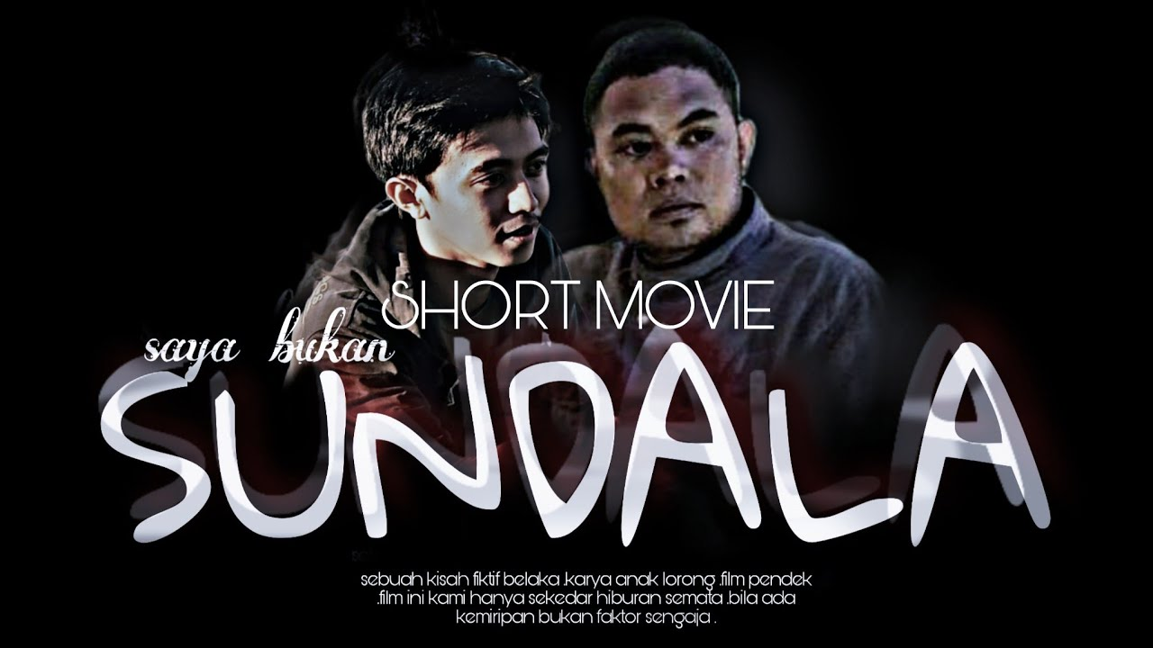 Download SAYA BUKAN ANAK SUNDALA (SHORTMOVIE) filmpendek  MAKASSAR