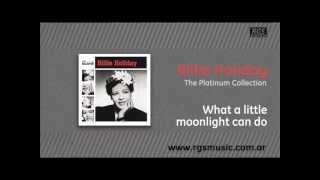 Billie Holiday - What a little moonlight can do