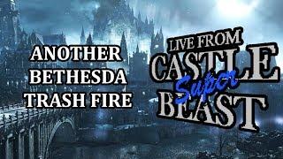 Castle Super Beast Clips: More Bethesda Trash Fires!