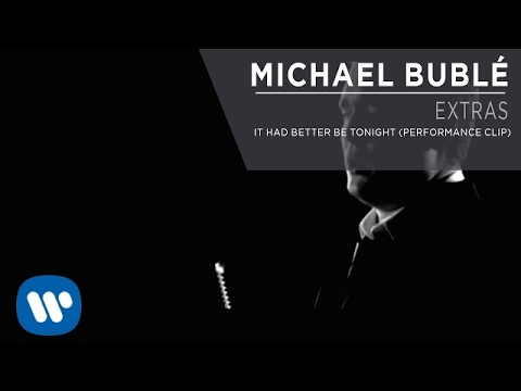 Michael Bublé - It Had Better Be Tonight (Performance Clip) [Extra]