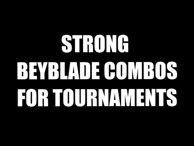 Strong beyblade combos for tournaments. Beyblade burst strongest combos