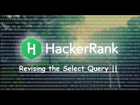 Hacker Rank Revising the Select Query ||