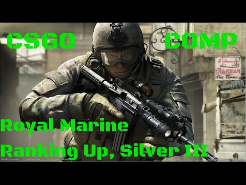 Ex Royal Marine Ranking up from Silver II to Silver III CSGO full match.