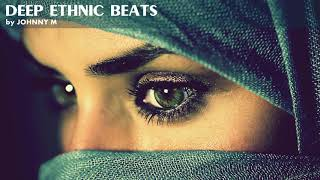 Deep Ethnic Beats | 2019 Mixed By Johnny M