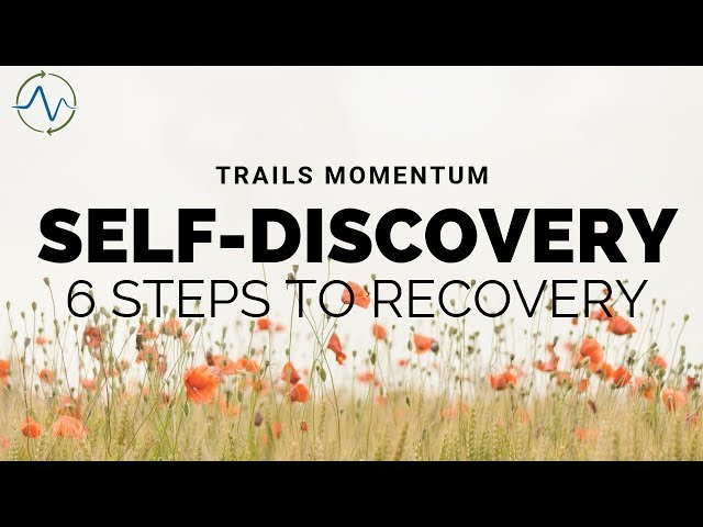 Facilitate Self-Discovery - 6 Steps to Recovery