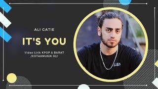 ALI GATIE - 'IT'S YOU' Lyrics (SUB INDO)