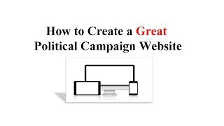 How to Create a Great Political Campaign Website