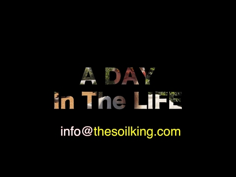 Soil kings a day in the life youtube for Soil king productions