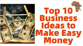 Top 10 Business Ideas to Make Easy Money and Change the World | Top 10 business ideas