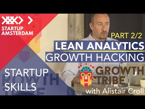 Growth Tribe: Alistair Croll workshop Lean Analytics & Growth Hacking - Part 1