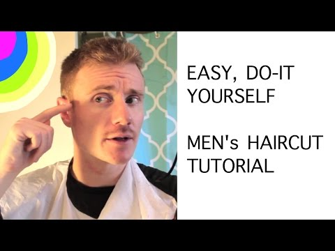 How To Cut Hair: Quick & EASY *Do It Yourself * Men's Haircut Tutorial
