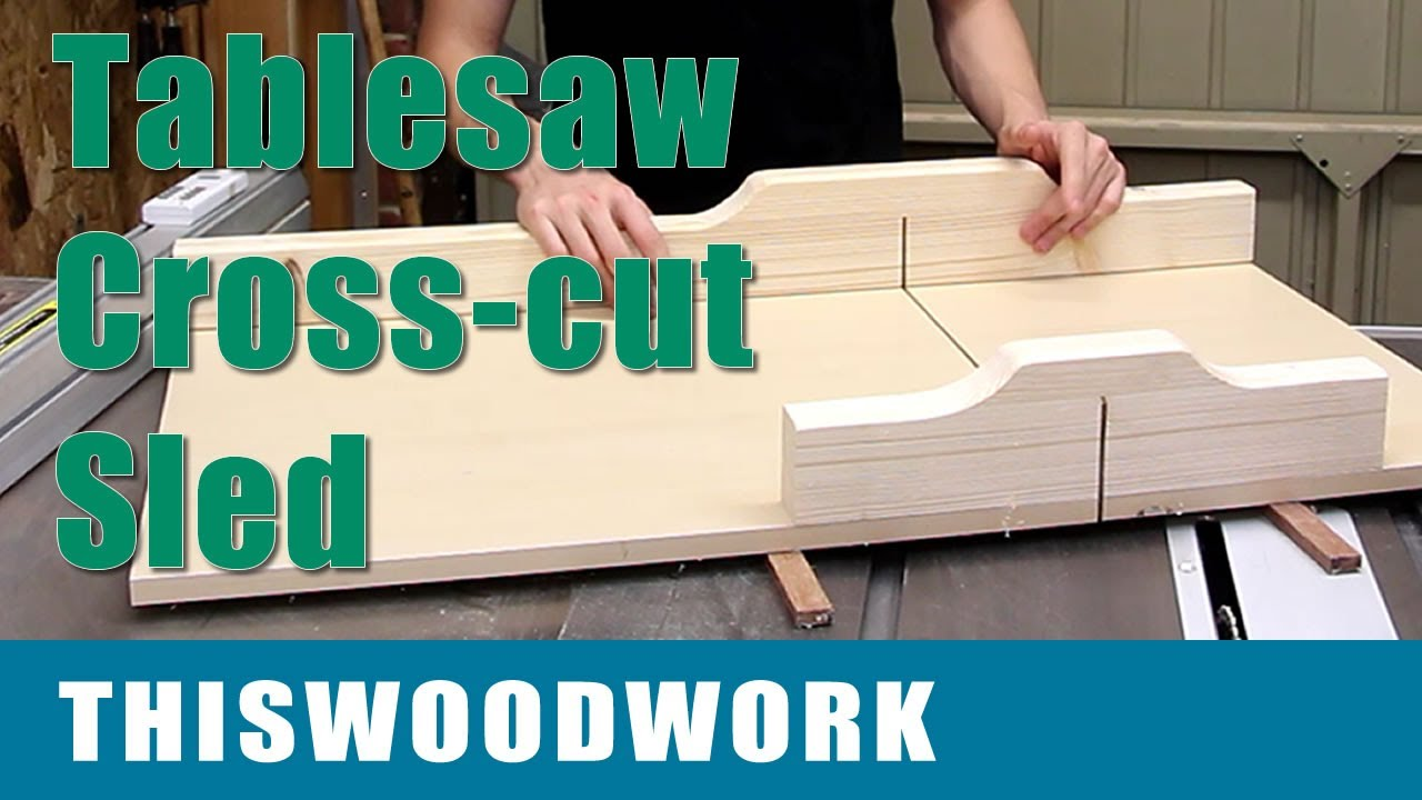Crosscut Sled For The Tablesaw Youtube