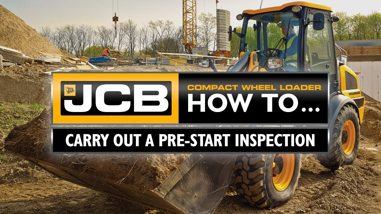 JCB Compact Wheel Loader How To - Carry out a pre-start inspection