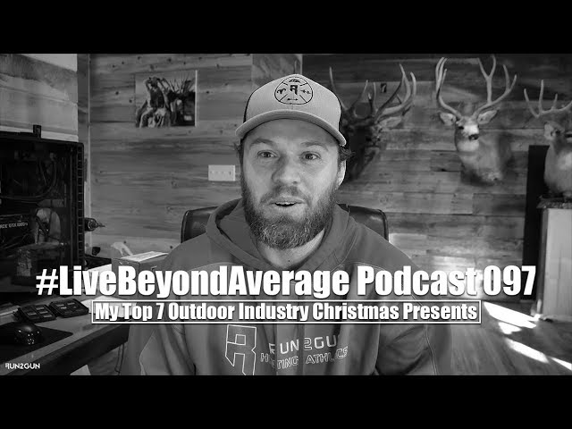 #LiveBeyondAverage Podcast 097 || My Top 7 Outdoor Industry Focused Christmas Presents