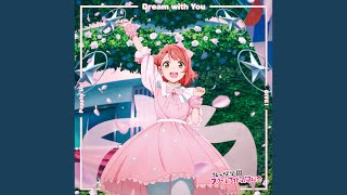 Provided to YouTube by NexTone Inc. Dream with You · 上原歩夢 (CV.大西亜玖璃) Dream with You / Poppin' Up! / DIVE!【上原歩夢盤】 Released on: 2020-11-18 ...
