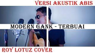 Download lagu Modern Gank - Terbuai (Cover by Roy LoTuZ)