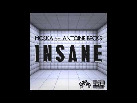 Moska - Insane Feat. Antoine Becks [Official Full Stream]